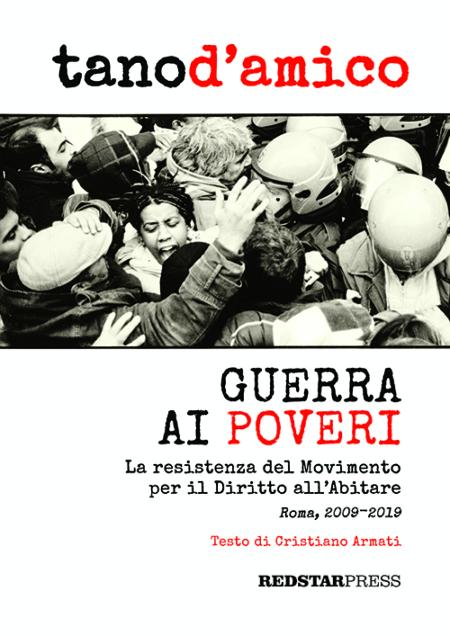 Guerra ai poveri. Un libro di Tano D'Amico